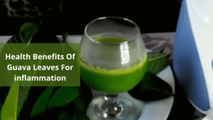 Health Benefits Of Guava Leaves For inflammation (1)