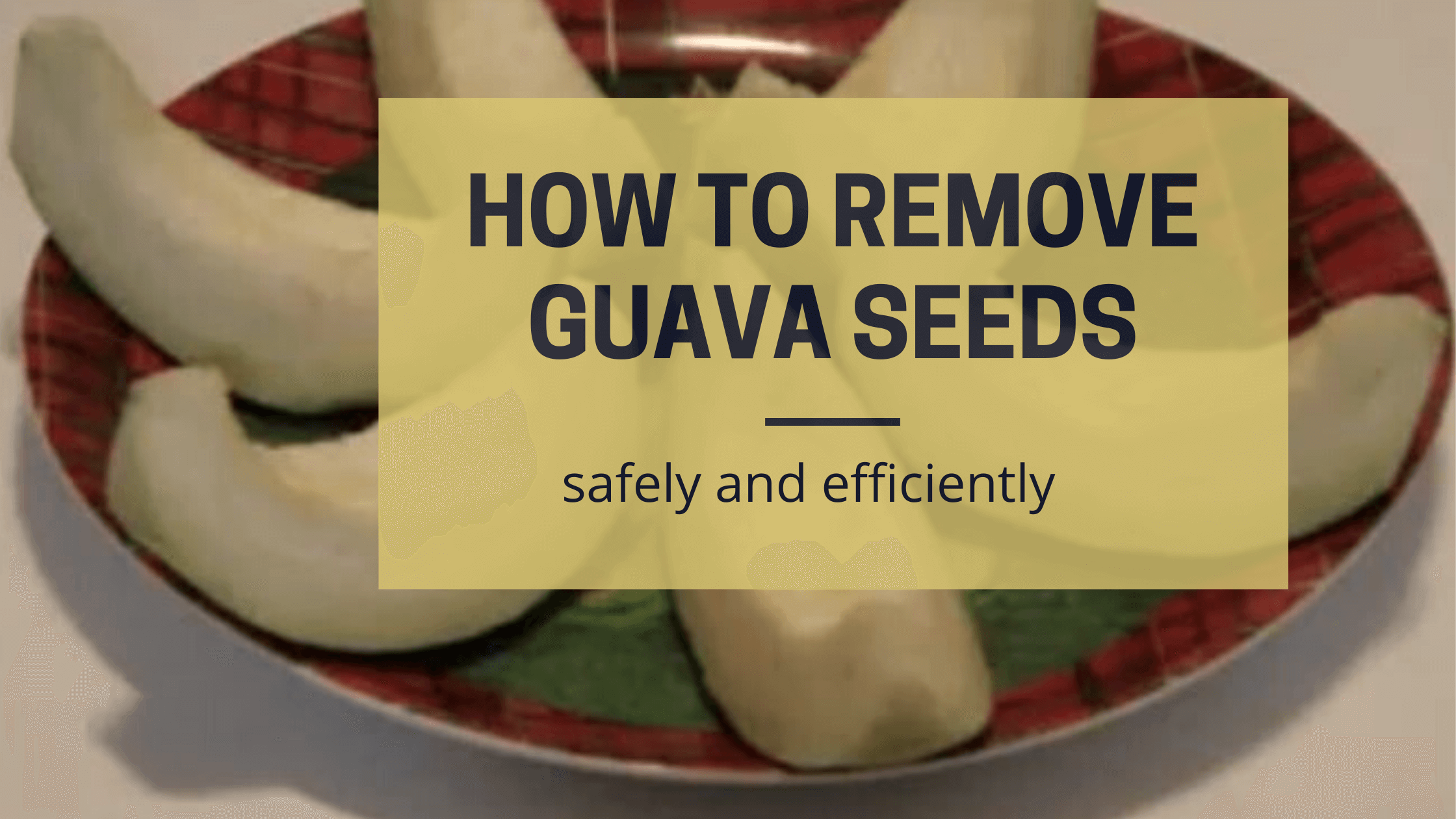 How to remove Guava seeds (1) (1)